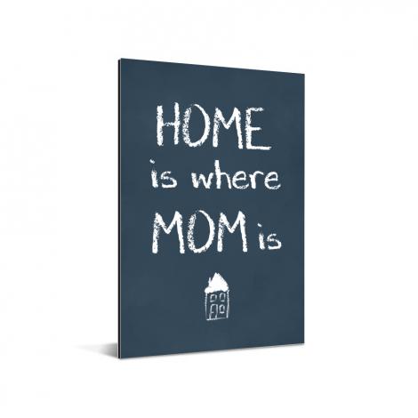 Moederdag - Home is where mom is Aluminium