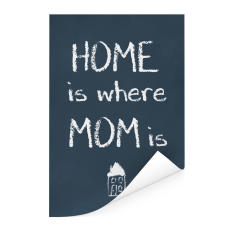 Moederdag - Home is where mom is Poster