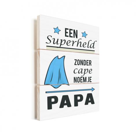 Vaderdag - Een superheld zonder cape noem je papa Vurenhout