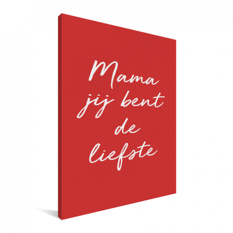 Moederdag - Mama jij bent de liefste - voor de liefste mama Canvas