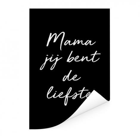 Moederdag - Mama jij bent de liefste – zwart met witte letters Poster