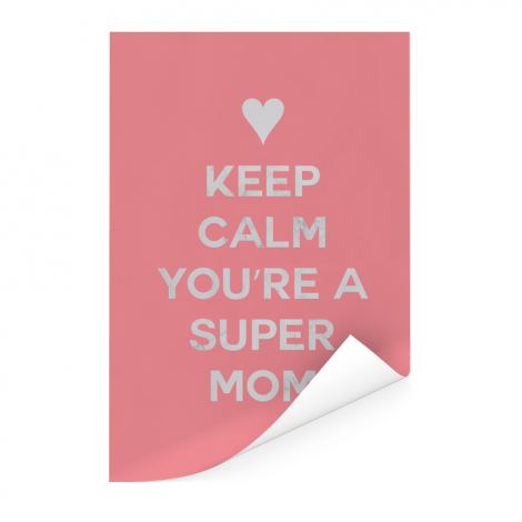 Moederdag - Keep calm you're a super mom Poster