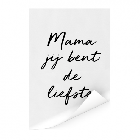 Moederdag - Mama jij bent de liefste - wit met zwarte letters Poster