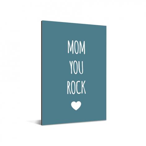 Moederdag - Mom you rock Aluminium