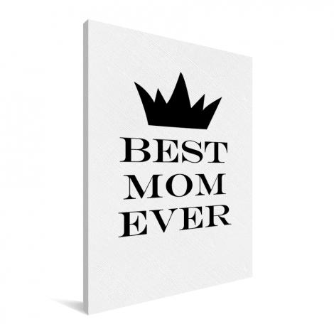 Moederdag - Best mom ever - zwart wit print Canvas