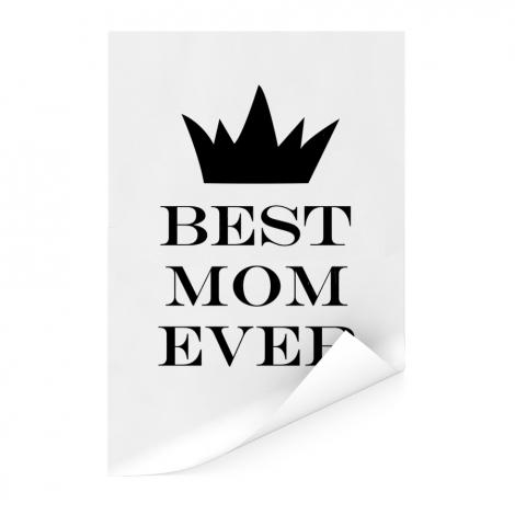 Moederdag - Best mom ever - zwart wit print Poster