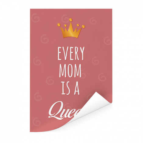 Moederdag - Every mom is a queen Poster