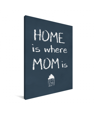 Moederdag - Home is where mom is Canvas