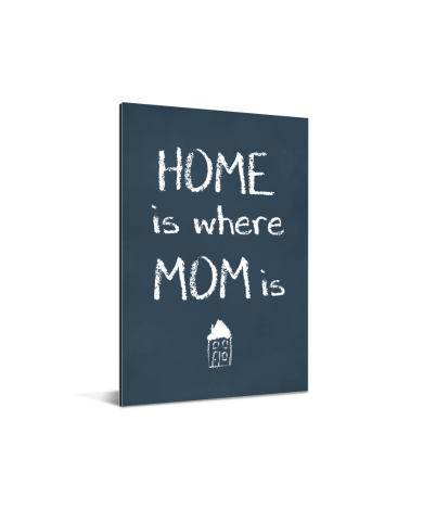 Moederdag - Home is where mom is Aluminium