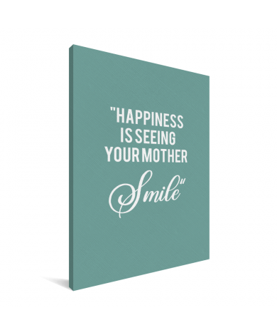 Moederdag - Happiness is seeing your mother smile Canvas