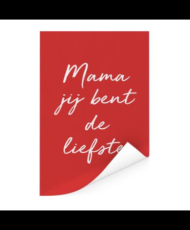 Moederdag - Mama jij bent de liefste - voor de liefste mama Poster