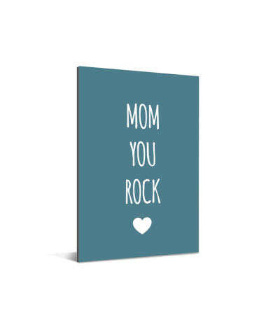 Moederdag - Mom you rock Aluminium
