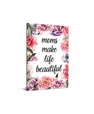 Moederdag - Moms make life beautiful Aluminium