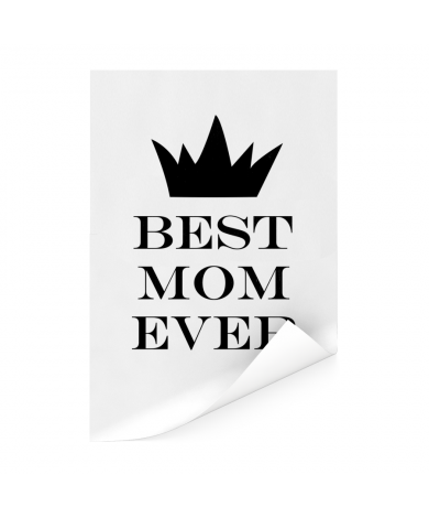 Moederdag - Best mom ever - zwart wit print Poster