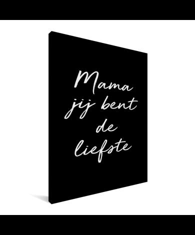 Moederdag - Mama jij bent de liefste – zwart met witte letters Canvas