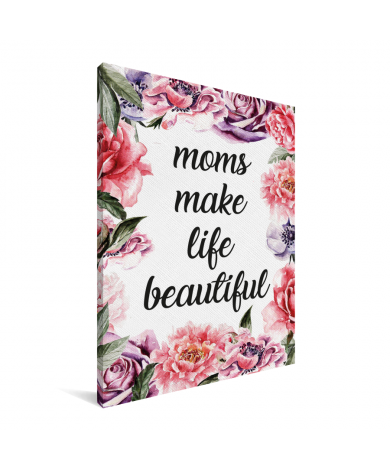 Moederdag - Moms make life beautiful Canvas