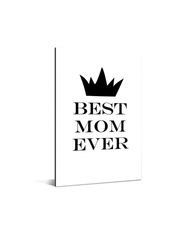 Moederdag - Best mom ever - zwart wit print Aluminium