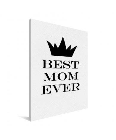 Moederdag - Best mom ever - zwart wit print Canvas