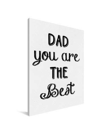 Vaderdag -Dad you are the best Canvas